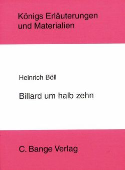 Billard um halb 10 von Heinrich Böll. Textanalyse und Interpretation. von Böll,  Heinrich, Grobe,  Horst