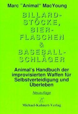 Billardstöcke, Bierflaschen & Baseballschläger von Kahnert,  Michael, MacYoung,  Marc