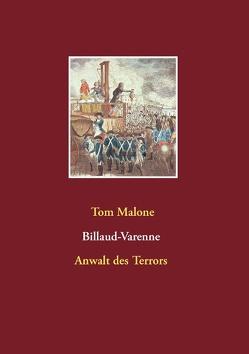 Billaud-Varenne Anwalt des Terrors von Malone,  Tom