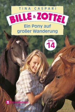 Bille und Zottel Bd. 14 – Ein Pony auf großer Wanderung von Caspari,  Tina