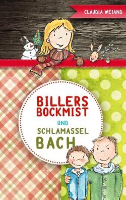 Billersbockmist und Schlamasselbach von Weiand,  Claudia