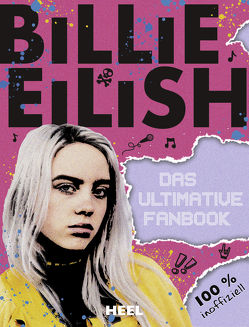Billie Eilish: Das ultimative Fanbook von Morgan,  Sally