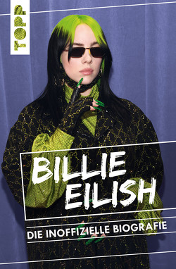 Billie Eilish. Die inoffizielle Biografie von Besley,  Adrian