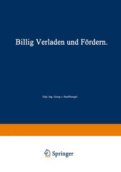 Billig Verladen und Fördern von Hanffstengel,  Georg von