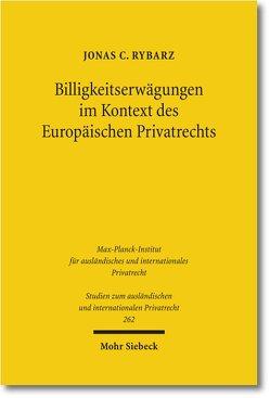 Billigkeitserwägungen im Kontext des Europäischen Privatrechts von Rybarz,  Jonas C.