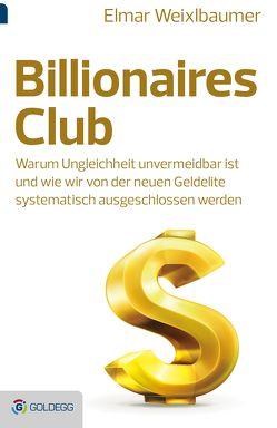 Billionaires Club von Weixlbaumer,  Elmar