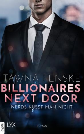 Billionaires Next Door – Nerds küsst man nicht von Betzenbichler,  Richard, Fenske,  Tawna, Mrugalla,  Katrin