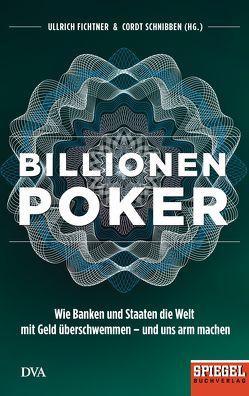 Billionenpoker von Fichtner,  Ullrich, Schnibben,  Cordt