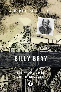 Billy Bray von Schettler,  Albert L.
