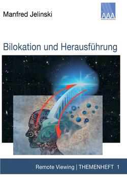 Bilokation und Herausführung von Jelinski,  Manfred