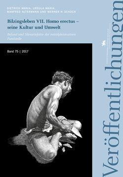 Bilzingsleben VII. Homo erectus – seine Kultur und Umwelt von Altermann,  Manfred, Mania,  Dietrich, Mania,  Ursula, Meller,  Harald, Schoch,  Werner H.