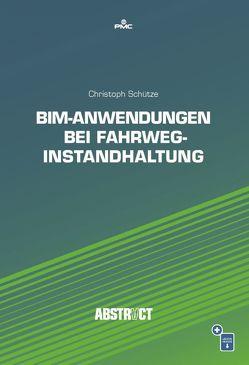 BIM-Anwendungen bei Fahrweginstandhaltung von Schütze,  Christoph