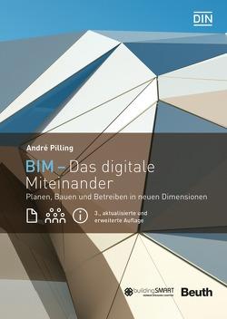 BIM – Das digitale Miteinander von Pilling,  André