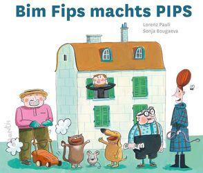 Bim Fips machts PIPS von Bougaeva,  Sonja, Pauli,  Lorenz