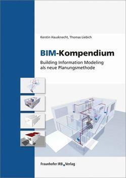 BIM-Kompendium. von Hausknecht,  Kerstin, Liebich,  Thomas