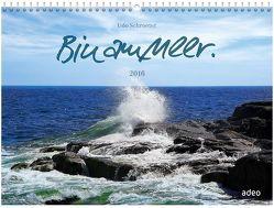 Bin am Meer. 2016 Wandkalender von Schroeter,  Udo