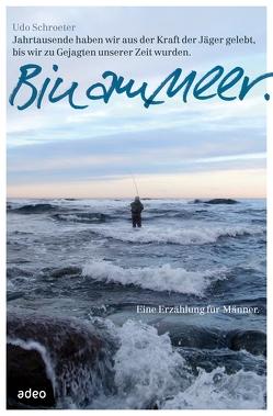 Bin am Meer. von Schroeter,  Udo