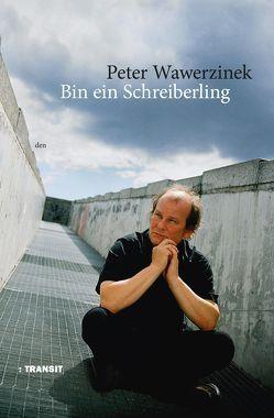Bin ein Schreiberling von Wawerzinek,  Peter