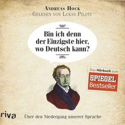 Bin ich denn der Einzigste hier, wo Deutsch kann? von Hock,  Andreas, Piloty,  Lukas