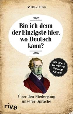 Bin ich denn der Einzigste hier, wo Deutsch kann? von Hock,  Andreas