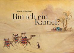 Bin ich ein Kamel? von Albrecht,  Joachim, Dick,  Nicole, Farid, Schwarzburger,  Britta