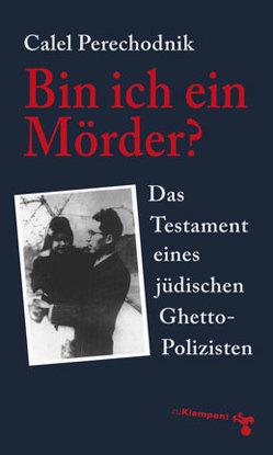 Bin ich ein Mörder? von Oelkers,  Lavinia, Perechodnik,  Calel