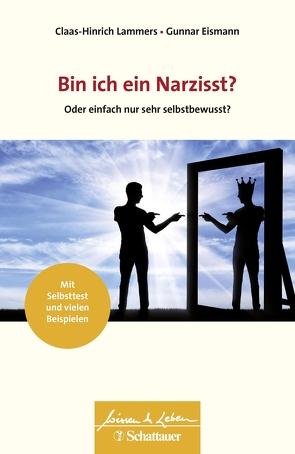 Bin ich ein Narzisst? von Eismann,  Gunnar, Lammers,  Claas-Hinrich