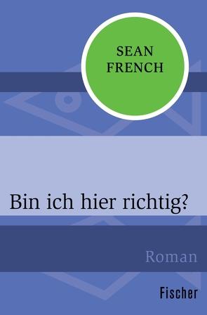 Bin ich hier richtig? von French,  Sean, Schmidt,  Rainer