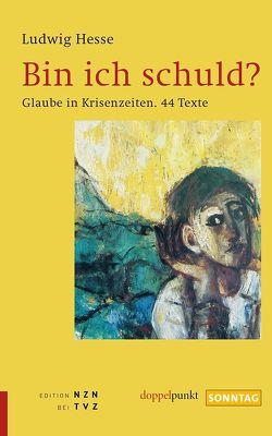 Bin ich schuld? von Abel,  Edeltraut, Hesse,  Ludwig