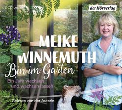 Bin im Garten von Winnemuth,  Meike