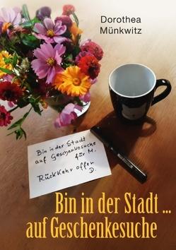 Bin in der Stadt … auf Geschenkesuche von Münkwitz,  Dorothea