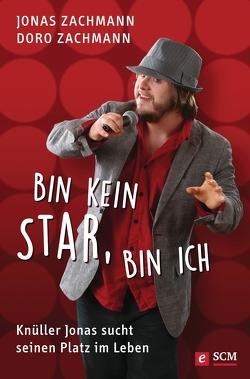 Bin kein Star, bin ich von Zachmann,  Doro, Zachmann,  Jonas