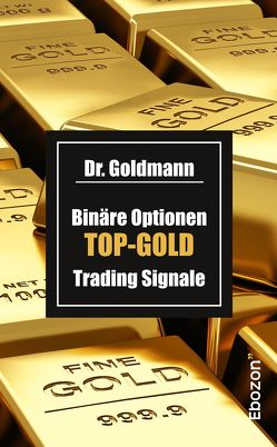 Binäre Optionen TOP-GOLD Trading Signale von Dr. Goldmann