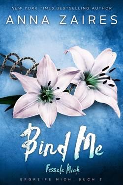 Bind Me – Fessele Mich von Frashier,  Kerstin, Schellenberg,  Grit, Zaires,  Anna, Zales,  Dima