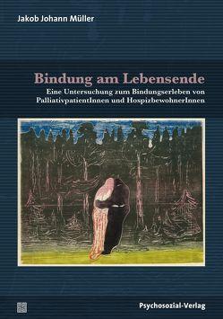 Bindung am Lebensende von Grossmann,  Karin, Grossmann,  Klaus E, Müller,  Jakob