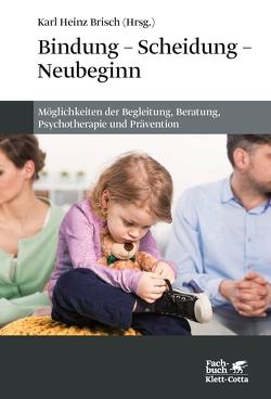 Bindung – Scheidung – Neubeginn von Brisch,  Karl Heinz
