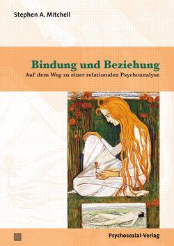 Bindung und Beziehung von Altmeyer,  Martin, Altmeyer,  Michael, Mitchell,  Stephen A.