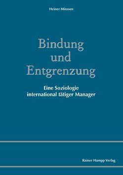 Bindung und Entgrenzung von Minssen,  Heiner