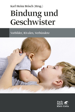 Bindung und Geschwister von Brisch,  Karl Heinz