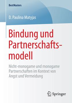 Bindung und Partnerschaftsmodell von Matyjas,  D. Paulina