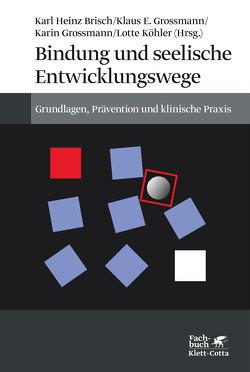 Bindung und seelische Entwicklungswege von Brisch,  Karl H, Main,  Mary