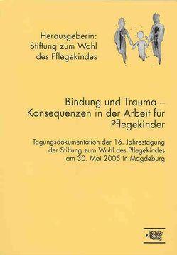Bindung und Trauma – Konsequenzen in der Arbeit mit Pflegekindern