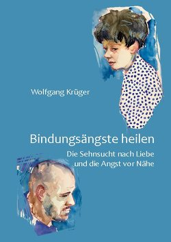 Bindungsängste heilen von Krueger,  Wolfgang