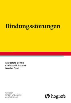 Bindungsstörungen von Bolten,  Margarete, Equit,  Monika, Schanz,  Christian Günter