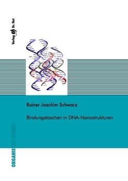 Bindungstaschen in DNA-Nanostrukturen von Schwarz,  Rainer Joachim