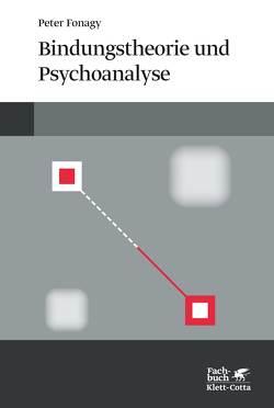 Bindungstheorie und Psychoanalyse von Fonagy,  Peter, Klostermann,  Maren