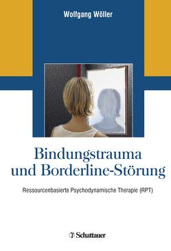 Bindungstrauma und Borderline-Störung von Wöller,  Wolfgang