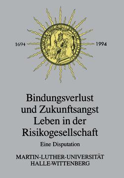 Bindungsverlust und Zukunftsangst Leben in der Risikogesellschaft von Hartwich,  Hans-Herman