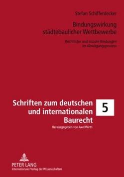 Bindungswirkung städtebaulicher Wettbewerbe von Schifferdecker,  Stefan