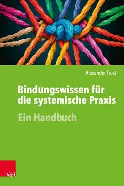 Bindungswissen für die systemische Praxis von Trost,  Alexander